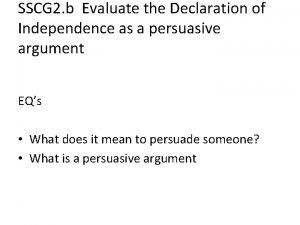 SSCG 2 b Evaluate the Declaration of Independence