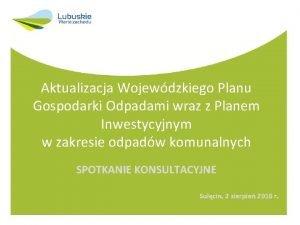 Aktualizacja Wojewdzkiego Planu Gospodarki Odpadami wraz z Planem