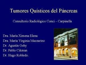 Tumores Qusticos del Pncreas Consultorio Radiolgico Conci Carpinella