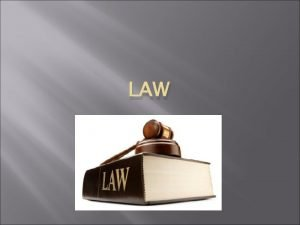 LAW Source of Laws If anyone is committing