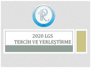 2020 LGS TERCH VE YERLETRME 2020 LGS Tercih