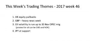 This Weeks Trading Themes 2017 week 46 1