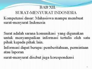 BAB XII SURATMENYURAT INDONESIA Kompetensi dasar Mahasiswa mampu