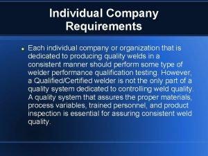 Individual Company Requirements Each individual company or organization