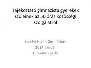 Tjkoztat gimnazista gyerekek szleinek az 50 rs kzssgi