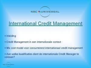 International Credit Management Inleiding Credit Management in een