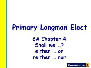 Primary Longman Elect 6 A Chapter 4 Shall