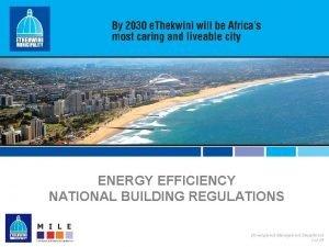 ENERGY EFFICIENCY NATIONAL BUILDING REGULATIONS Development Management Department