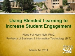 Using Blended Learning to Increase Student Engagement Fiona