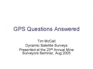 GPS Questions Answered Tim Mc Call Dynamic Satellite