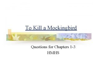 To Kill a Mockingbird Questions for Chapters 1