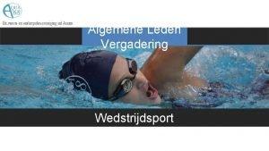 Algemene Leden Vergadering Wedstrijdsport Algemene Leden Vergadering Waterpolo