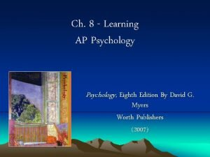 Ch 8 Learning AP Psychology Eighth Edition By