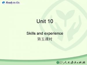 Unit 10 Skills and experience Authentic Practice 2