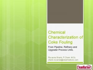 Chemical Characterization of Coke Fouling From Pipeline Refinery