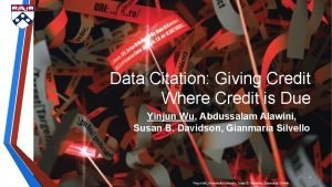 Data Citation Giving Credit Where Credit is Due