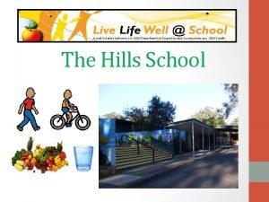 The Hills School The Hills School is one