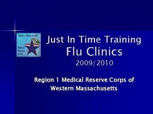 Just In Time Training Flu Clinics 20092010 Region