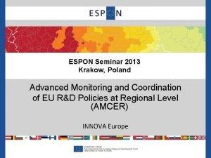 ESPON Seminar 2013 Krakow Poland Advanced Monitoring and