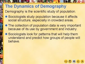 The Dynamics of Demography is the scientific study