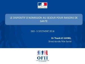 LE DISPOSITIF DADMISSION AU SEJOUR POUR RAISONS DE