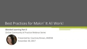 Best Practices for Makin It All Work Blended