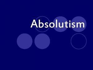 Absolutism Absolutism l Philosophy Jean Bodin l l