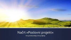 Nart Poslovni projekt Ime predstavitelja Ime podjetja Opis