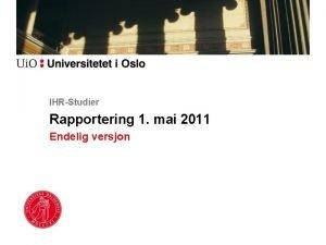 IHRStudier Rapportering 1 mai 2011 Endelig versjon IHRstudier