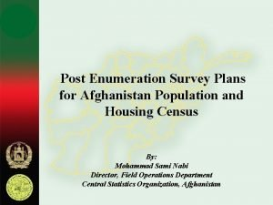 Post Enumeration Survey Plans for Afghanistan Population and