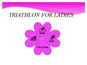 TRIATHLON FOR LADIES 3 DISCIPLINES SWIM BIKE RUN
