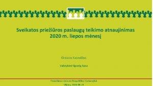 Sveikatos prieiros paslaug teikimo atnaujinimas 2020 m liepos