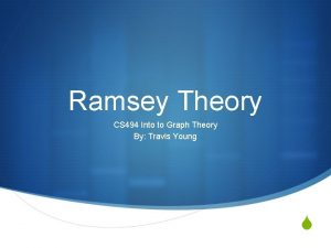 Ramsey Theory CS 494 Into to Graph Theory