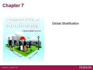 Chapter 7 Global Stratification Systems of Social Stratification