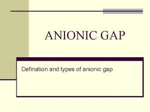 ANIONIC GAP Defination and types of anionic gap