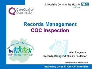 Records Management CQC Inspection Alan Ferguson Records Manager