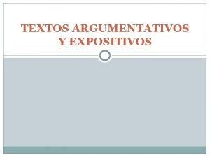 TEXTOS ARGUMENTATIVOS Y EXPOSITIVOS NO ES LO MISMO
