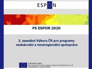 PS ESPON 2020 3 zasedn Vboru R programy