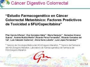 Cncer Digestivo Colorrectal Estudio Farmacogentico en Cncer Colorrectal