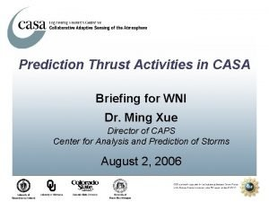 Prediction Thrust Activities in CASA Briefing for WNI