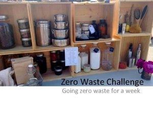 Zero Waste Challenge Going zero waste for a