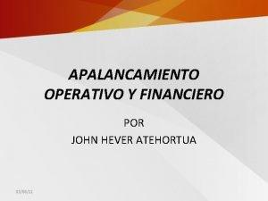 APALANCAMIENTO OPERATIVO Y FINANCIERO POR JOHN HEVER ATEHORTUA