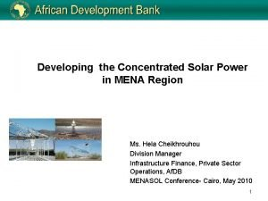 Developing the Concentrated Solar Power in MENA Region