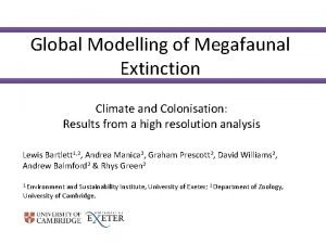 Global Modelling of Megafaunal Extinction Climate and Colonisation