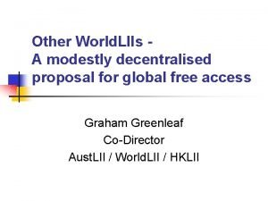 Other World LIIs A modestly decentralised proposal for