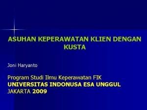 ASUHAN KEPERAWATAN KLIEN DENGAN KUSTA Joni Haryanto Program