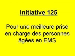 Initiative 125 Pour une meilleure prise en charge