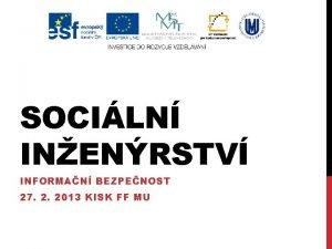 SOCILN INENRSTV INFORMAN BEZPENOST 27 2 2013 KISK