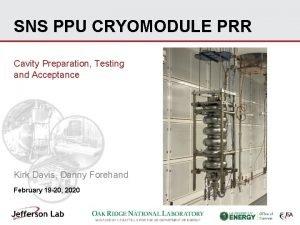 SNS PPU CRYOMODULE PRR Cavity Preparation Testing and
