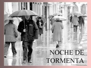 NOCHE DE TORMENTA Una noche tormentosa hace muchos